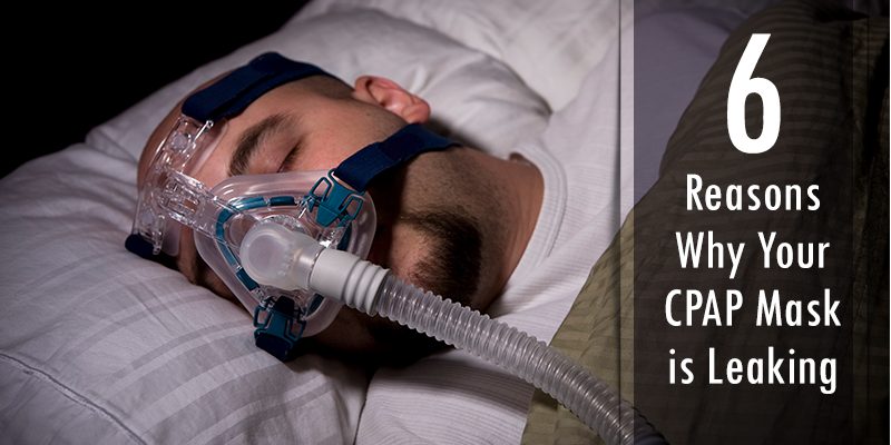 6 Reasons Why Your Cpap Mask Is Leaking Medserv